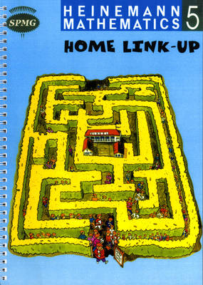 Heinemann Maths 5: Home Link-up by Scottish Primary Maths Group SPMG