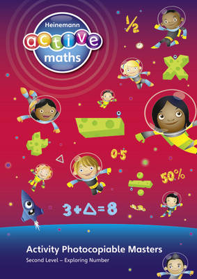 Heinemann Active Maths - Second Level - Exploring Number - Activity Photocopiable Masters Second Level Activity Photocopiable Masters by Amy Sinclair