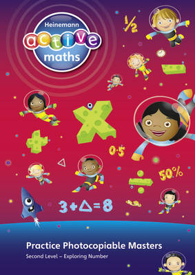 Heinemann Active Maths - Second Level - Exploring Number - Practice Photocopiable Masters by Lynda Keith, Lynne McClure, Peter Gorrie, Amy Sinclair