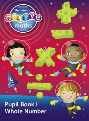 Heinemann Active Maths - Second Level - Exploring Number - Pupil Book 1 - Whole Number by Lynda Keith, Lynne McClure, Peter Gorrie, Amy Sinclair
