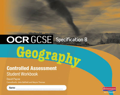OCR GCSE Geography B Controlled Assessment Student Workbook by David Payne