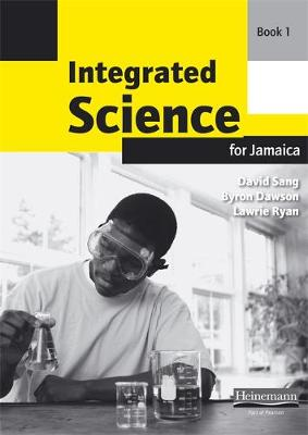 Integrated Science for Jamaica Workbook 1 by Byron Dawson, David Sang, L. Ryan