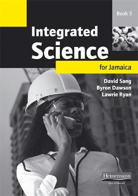 Integrated Science for Jamaica Workbook 3 by Byron Dawson, David Sang, L. Ryan
