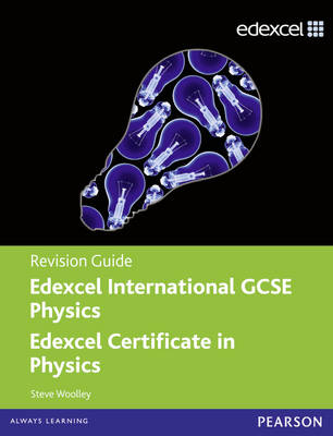Edexcel International GCSE Physics Revision Guide with Student CD by Steve Woolley