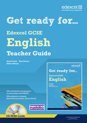 Get Ready for Edexcel GCSE English Teacher Guide by David Grant, Alan Pearce