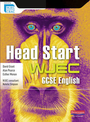 Head Start WJEC GCSE English Student Book Head Start English Edexcel SB by David Grant, Alan Pearce