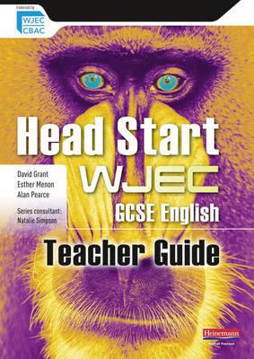 Head Start WJEC GCSE English Teacher Guide Head Start English Edexcel TG by David Grant, Alan Pearce