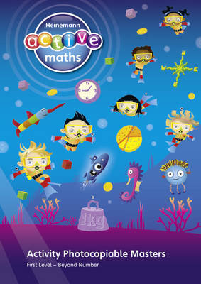Heinemann Active Maths - First Level - Beyond Number - Activity Photocopiable Masters by Lynda Keith, Amy Sinclair, Fran Mosley