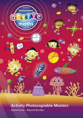 Heinemann Active Maths - Second Level - Beyond Number - Activity Photocopiable Masters by Lynda Keith, Amy Sinclair, Fran Mosley