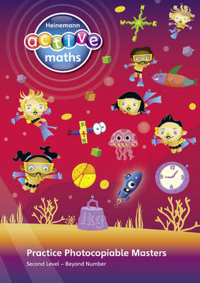 Heinemann Active Maths - Second Level - Beyond Number - Practice Photocopiable Masters by Lynda Keith, Steve Mills, Hilary Koll