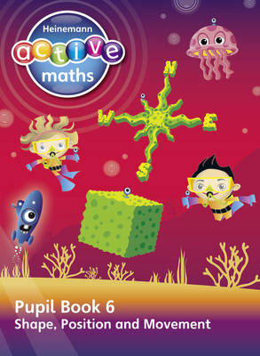 Heinemann Active Maths - Second Level - Beyond Number - Pupil Book 6 - Shape, Position and Movement by Lynda Keith, Steve Mills, Hilary Koll