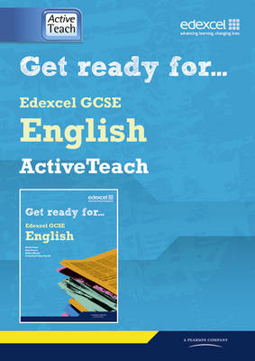 Get Ready for Edexcel GCSE English Active Teach Pack Get Ready Edexcel AT Pack by David Grant, Alan Pearce