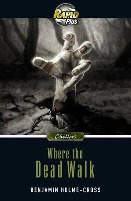 Rapid Plus 9.1 Where the Dead Walk by Benjamin Hulme-Cross