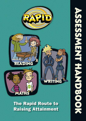 Rapid - Assessment Handbook: The Rapid Route to Raising Attainment by Rose Griffiths, Dee Reid, Diana Bentley