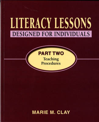 Literacy Lessons Designed for Individuals Part Two: Teaching Procedures by Marie M. Clay