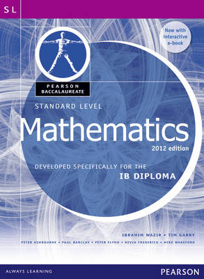 Pearson Baccalaureate Standard Level Mathematics Bundle for the IB Diploma Developed Specifically for the IB Diploma by Ibrahim Wazir, Tim Garry