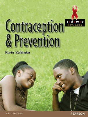 Contraception and Prevention by Karin Schimke