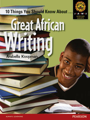 Great African Writing by Arabella Koopman