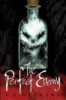 The Perfect Enemy by F. E. Higgins