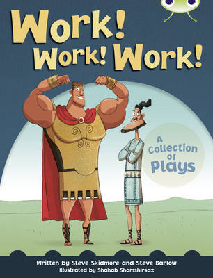 Work! Work! Work! Lime B / NC 3C A Collection of Playes by Steve Barlow, Steve Skidmore
