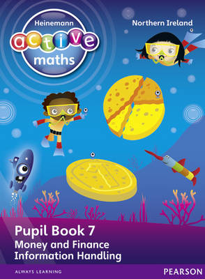 Heinemann Active Maths Northern Ireland - Key Stage 1 - Beyond Number - Pupil book 7 - Money, Finance and Information Handling by Lynda Keith, Steve Mills, Hilary Koll