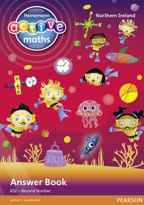 Heinemann Active Maths Northern Ireland - Key Stage 2 - Beyond Number - Answer Book by