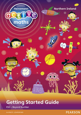 Heinemann Active Maths Northern Ireland - Key Stage 2 - Beyond Number - Getting Started Guides by Lynda Keith, Amy Sinclair, Fran Mosley