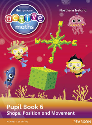 Heinemann Active Maths Northern Ireland - Key Stage 2 - Beyond Number - Pupil Book 6 - Shape, Position and Movement by Lynda Keith, Steve Mills, Hilary Koll