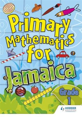 Jamaican Primary Mathematics Pupil Book by Derrick Hall, Marcia Campbell-Hall, Aaron M. Moe