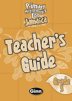 Jamaican Primary Mathematics Teacher's Book 5 by
