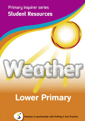 Weather Lower Primary Pearson in Partnership With Putting it into Practice by Lesley Snowball, Kenneth Snowball