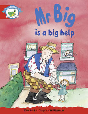 Literacy Edition Storyworlds Stage 1, Fantasy World, Mr Big is a Big Help by