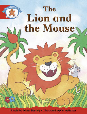 Literacy Edition Storyworlds 1 Once Upon a Time World, the Lion and the Mouse by Diana Bentley, Cathy Baxter