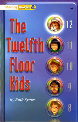 Literacy World Stage 1 Fiction: The Twelfth Floor Kids (6 Pack) by Ruth Symes