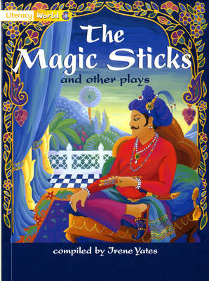 Literacy World Stage 1 Fiction: Magic Sticks and Other Plays (6 Pack) by Irene Yates
