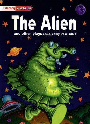 Literacy World Stage 2 Fiction: The Alien and Other Plays (6 Pack) by