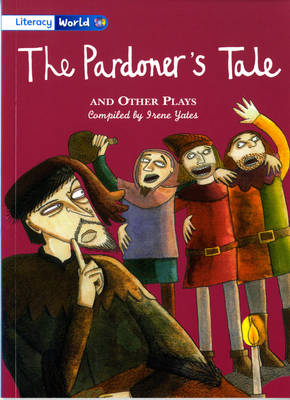 Literacy World Stage 4 Fiction: The Pardoner's Tale and Other Plays (6 Pack) by