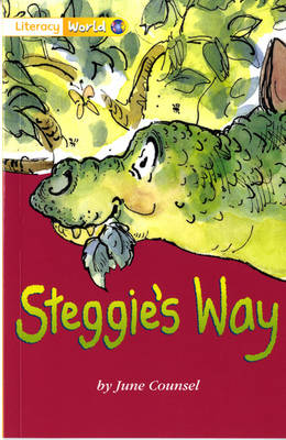 Literacy World Fiction Stage 1 Steggie's Way by June Counsel