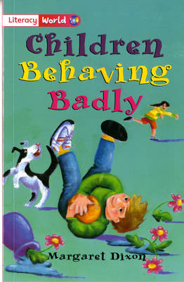 Literacy World Fiction Stage 2 Children Behaving Badly by