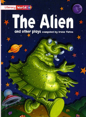Literacy World Fiction Stage 2 the Alien and Other Plays by