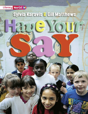 Literacy World Non-Fiction Stage 2 Have Your Say by