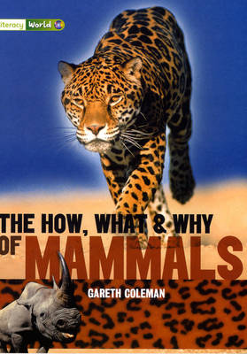 Literacy World Satellites Non Fic Stage 3 The How, What and Why of Mammals by David Glover