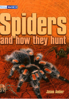 Literacy World Stage 4 Non-Fiction: Spiders (and How They Hunt) (6 Pack) by