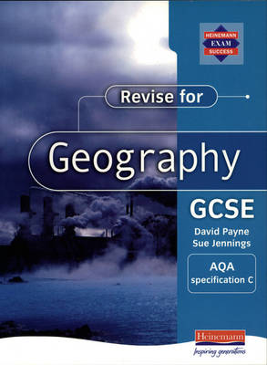 Revise for Geography GCSE: AQA Specification C by David Payne