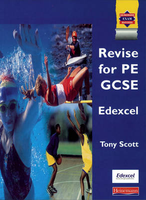REVISE PE GCSE Edexcel by Tony Scott