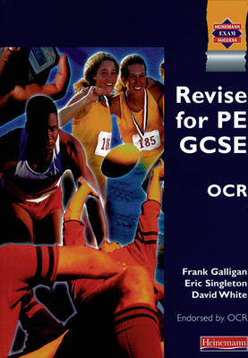 REVISE for PE GCSE OCR by Frank Galligan, Eric Singleton, David, Jr. White