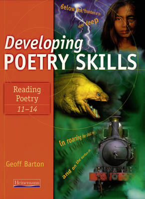 Developing Poetry Skills Reading Poetry 11-14 by Geoff Barton