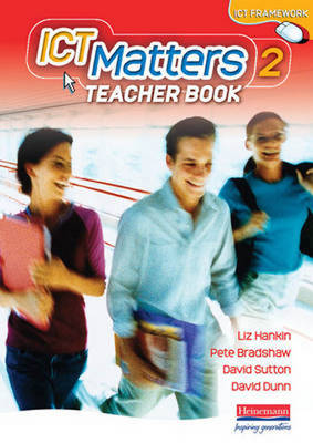 ICT Matters 2 Teachers Book Year 8 by Liz Hankin, David Sutton, David Dunn
