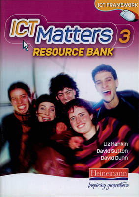 ICT Matters 3 Resource Bank CD-ROM Year 9 by Liz Hankin, David Sutton, David Dunn