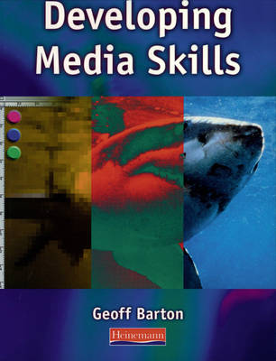 Developing Media Skills by Geoff Barton